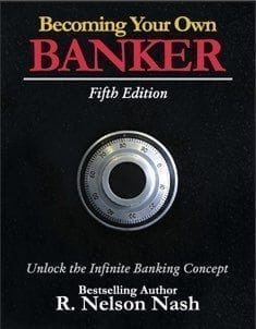 Becoming Your Own Banker by R. Nelson Nash